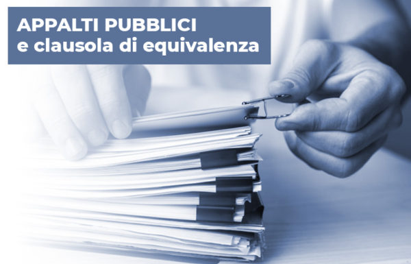 Appalti pubblici e clausola di equivalenza: l'onere della prova è in capo all'operatore economico